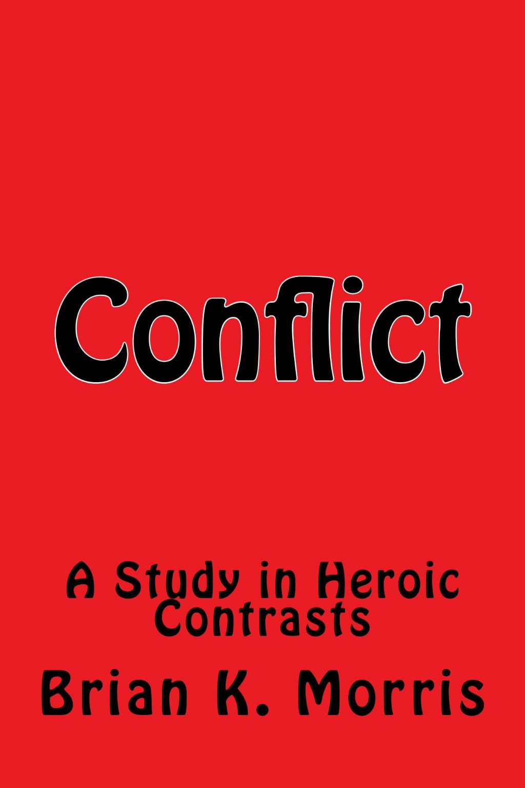 Conflict: A Study in Heroic Contrasts